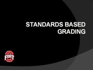 STANDARDS BASED GRADING Introductions Fort Osage High School