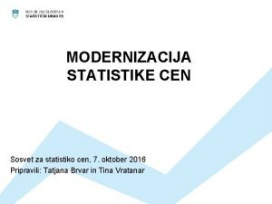 MODERNIZACIJA STATISTIKE CEN Sosvet za statistiko cen 7