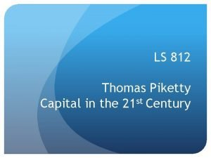 LS 812 Thomas Piketty Capital in the 21