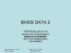 BASIS DATA 2 PERTEMUAN 9 16 BASIS DATA