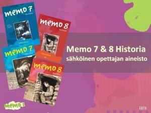Memo 7 8 Historia shkinen opettajan aineisto Memon