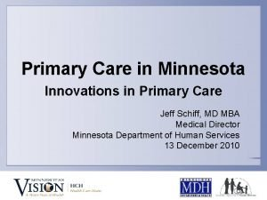 Primary Care in Minnesota Innovations in Primary Care