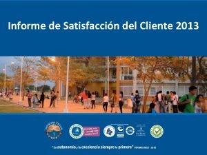 Informe de Satisfaccin del Cliente 2013 Encuesta de