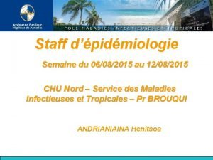 Staff dpidmiologie Semaine du 06082015 au 12082015 CHU