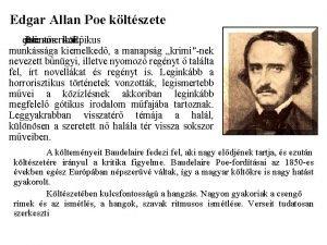 Edgar Allan Poe kltszete els jelents Poe az