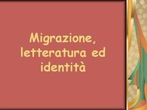 Migrazione letteratura ed identit Lesperienza della migrazione il