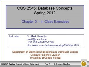 CGS 2545 Database Concepts Spring 2012 Chapter 3