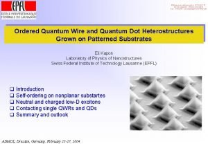 Ordered Quantum Wire and Quantum Dot Heterostructures Grown