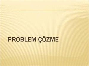 PROBLEM ZME 1 PROBLEM NEDIR Problem deyince akla