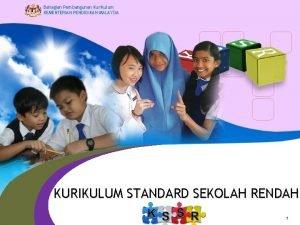 Bahagian Pembangunan Kurikulum KEMENTERIAN PENDIDIKAN MALAYSIA KURIKULUM STANDARD