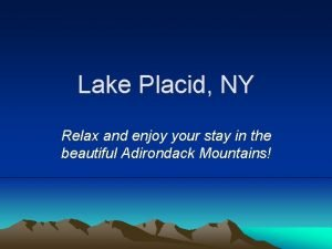 Lake Placid NY Relax and enjoy your stay