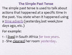 The Simple Past Tense The simple past tense
