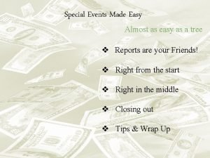 Special Events Made Easy Almost as easy as
