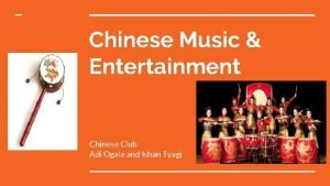 Chinese Music Entertainment Chinese Club Adi Ogale and