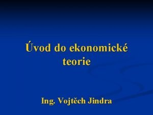 vod do ekonomick teorie Ing Vojtch Jindra Ekonomick