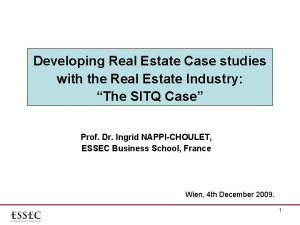 Developing Real Estate Case studies with the Real