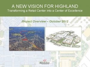 A NEW VISION FOR HIGHLAND Transforming a Retail