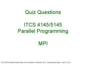 Quiz Questions ITCS 41455145 Parallel Programming MPI ITCS