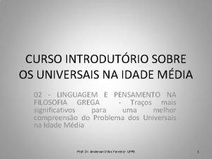 CURSO INTRODUTRIO SOBRE OS UNIVERSAIS NA IDADE MDIA