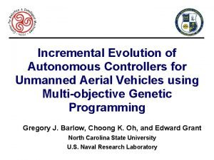 Incremental Evolution of Autonomous Controllers for Unmanned Aerial