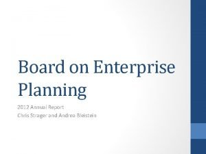 Board on Enterprise Planning 2012 Annual Report Chris