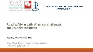 ICo RSI INTERNATIONAL DIALOGUES ON ROAD SAFETY Road