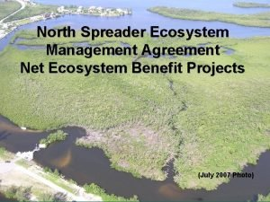 North Spreader Ecosystem Management Agreement Net Ecosystem Benefit
