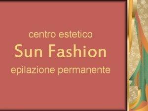 centro estetico Sun Fashion epilazione permanente epilazione permanente