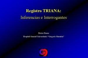 Registro TRIANA Inferencias e Interrogantes Hctor Bueno Hospital
