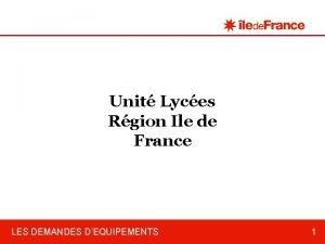 Unit Lyces Rgion Ile de France LES DEMANDES