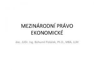 MEZINRODN PRVO EKONOMICK doc JUDr Ing Bohumil Polek