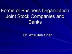 Forms of Business Organization Joint Stock Companies and