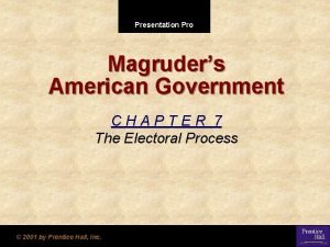 Presentation Pro Magruders American Government CHAPTER 7 The