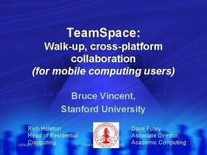 Team Space Walkup crossplatform collaboration for mobile computing