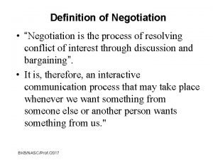 Definition of Negotiation Negotiation is the process of