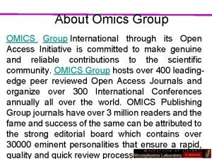 About Omics Group OMICS Group International through its
