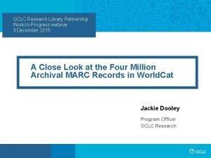 OCLC Research Library Partnership WorkInProgress webinar 3 December