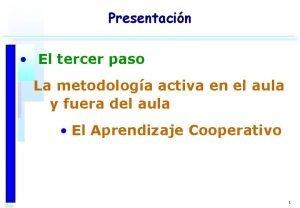 Presentacin El tercer paso La metodologa activa en