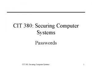 CIT 380 Securing Computer Systems Passwords CIT 380
