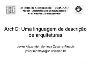 Instituto de Computao UNICAMP MO 401 Arquitetura de