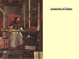 Augustine of Hippo Augustine of Hippo I Augustines