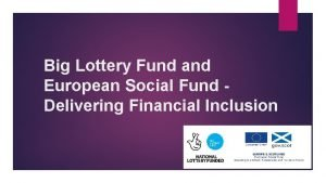 Big Lottery Fund and European Social Fund Delivering