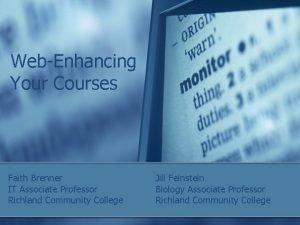 WebEnhancing Your Courses Faith Brenner IT Associate Professor