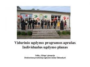 Vidurinio ugdymo programos apraas Individualus ugdymo planas Teli