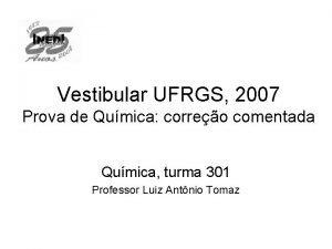 Vestibular UFRGS 2007 Prova de Qumica correo comentada