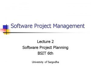 Software Project Management Lecture 2 Software Project Planning
