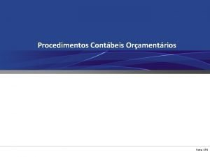 Procedimentos Contbeis Oramentrios Fonte STN Receita Oramentria Fonte