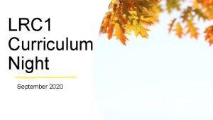 LRC 1 Curriculum Night September 2020 Meet the