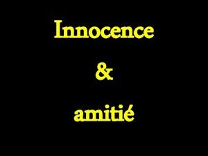 Innocence amiti Una reproduccin de www vitanoblepowerpoints net