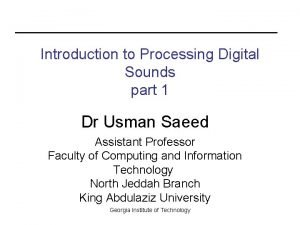 Introduction to Processing Digital Sounds part 1 Dr